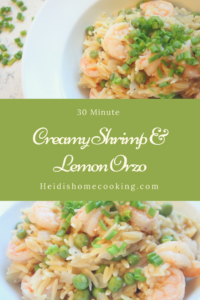 This 30 minute creamy shrimp and lemon orzo is the perfect one-pot easy dinner option. The Italian rice/pasta is reminiscent of risotto but a lot faster and healthier to make. This version is made with shrimp and peas but it would be simple to leave out the shrimp for a vegetarian dish. You can even substitute the peas for another vegetable like asparagus. However it's made, this lemon orzo is delicious and a new family favorite!